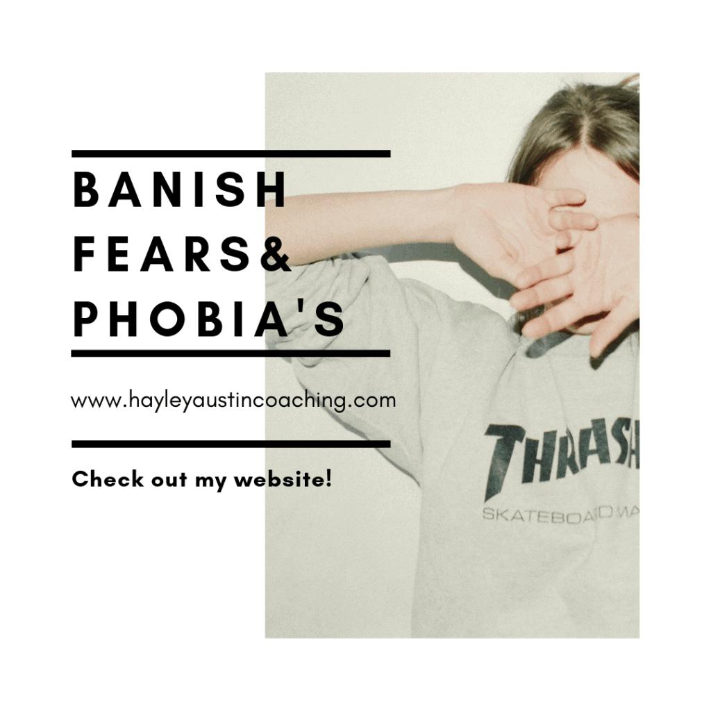Banish fears& phobia's