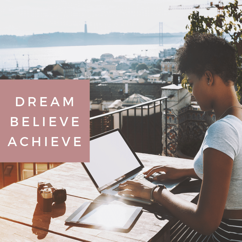 50. Dream Believe Achieve