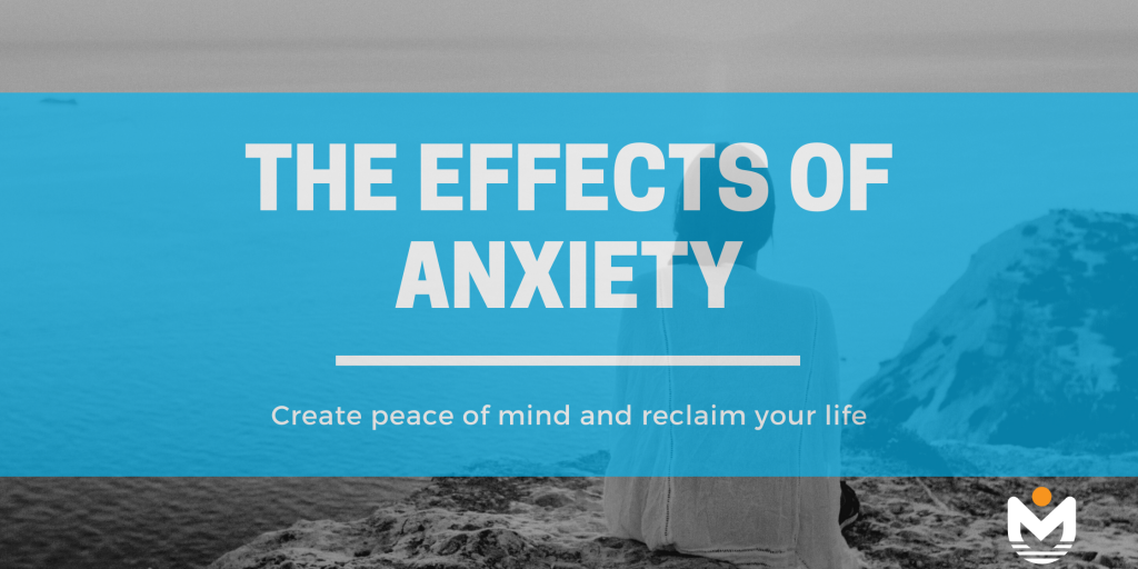 Understand the effects of anxiety